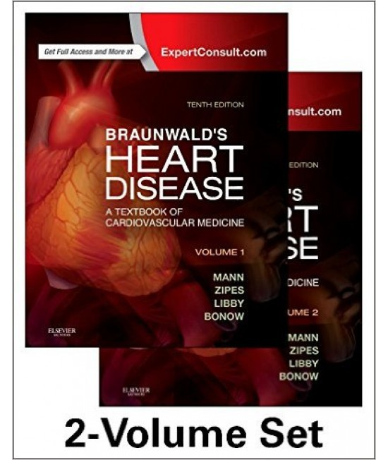 Braunwald's Heart Disease: A Textbook of Cardiovascular Medicine, 2-Volume Set, 10th Edition