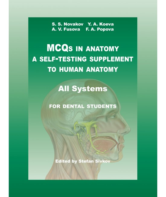 MCQs IN ANATOMY A Self-Testing Supplement to Human anatomy for dental students - All Systems