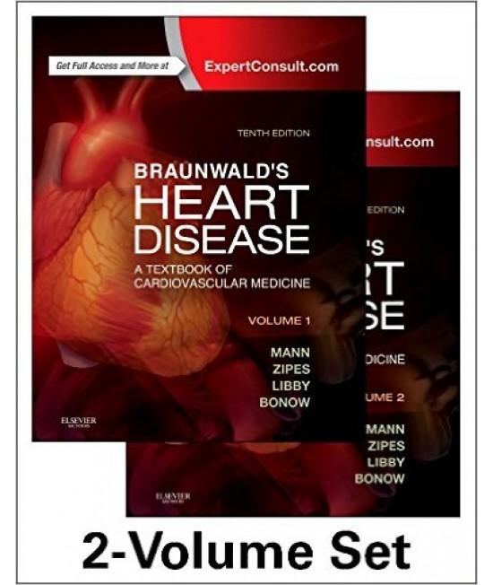 Braunwald's Heart Disease: A Textbook of Cardiovascular Medicine, 2-Volume Set, 10th Edition